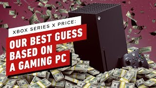 Xbox Series X Price: Our Best Guess Based on a Gaming PC