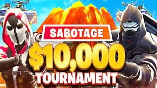Fortnite $10,000 Sabotage Tournament! (Fortnite Battle Royale)