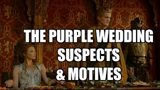 Game of Thrones Purple Wedding - Who Was it? Top Suspects & Motives