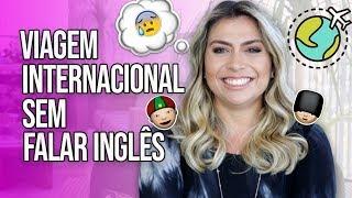 Não Falo Inglês - Como fazer nas Viagens Internacionais? | Sabrina Bull