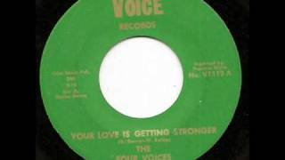 The Four Voices - Your Love Is Getting Stronger *Voice Records*