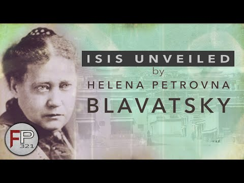 "A Look Into ""ISIS Unveiled"" by Helena Petrovna Blavatsky"