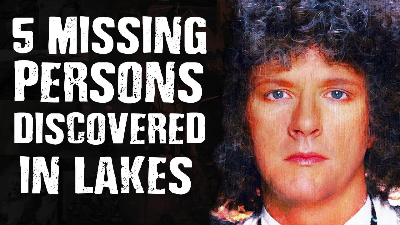 5 MISSING Persons Discovered in Lakes