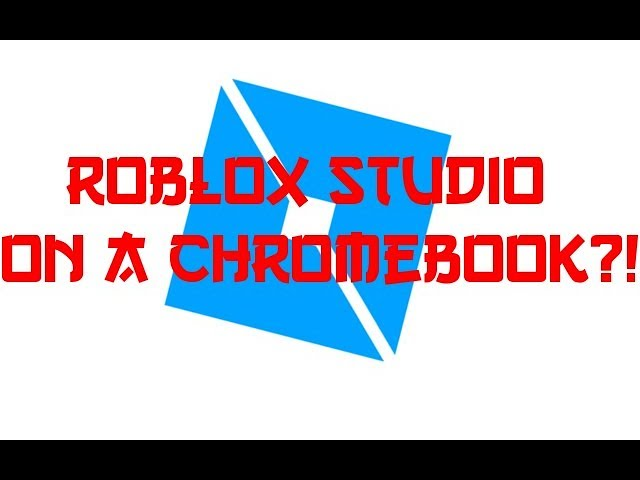 Download How To Get Roblox Studio On Cameyo Chromebook