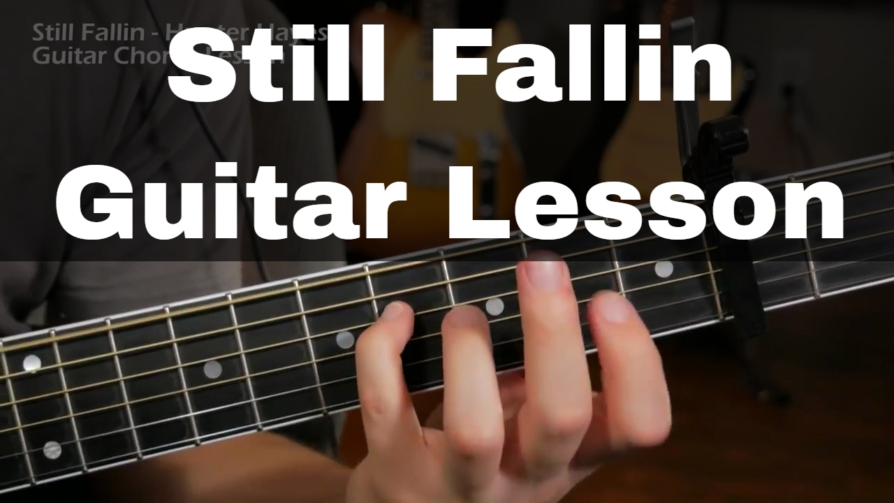 Still Fallin Guitar Lesson Chords Hunter Hayes Youtube
