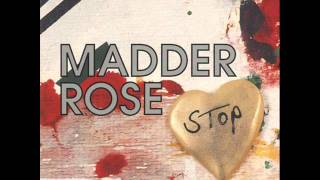 Madder Rose   The Love You Save