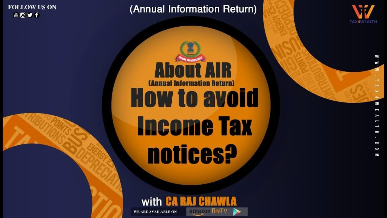 AIR : How to avoid Income Tax notices About AIR (Annual Information Return)