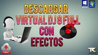 Como Descargar e Instalar Virtual DJ 8 Full + Efectos | 32 y 64 Bits | WINDOWS XP,7,8 & 10 | 2017