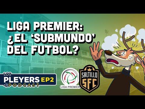 ¿Qué es la Liga Premier en México? | Los Pleyers Podcast EP02