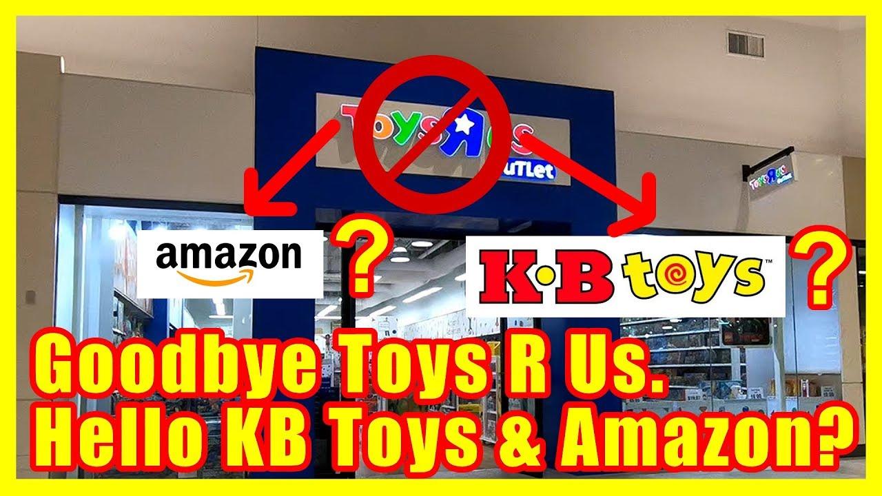 Goodbye Toys R Us Hello Kb Toys Amazon Retail