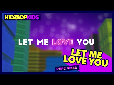 KIDZ BOP Kids - Let Me Love You (Official Lyric Video) [KIDZ BOP 34] #ReadAlong