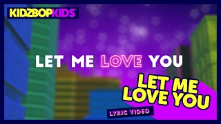 KIDZ BOP Kids - Let Me Love You (Official Lyric Video) [KIDZ BOP 34]