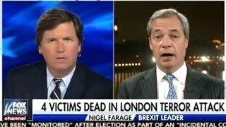 """Our Political Leaders Really Ought To Start Saying Sorry!"" Nigel Farage On London Terrorist Attack"