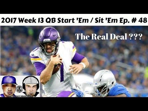 2017 Fantasy Football - Week 13 Lineups QB Start/Sit Edition Ep. #48