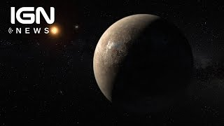 Scientists Confirm Existence of Closest Habitable Planet to Earth - IGN News