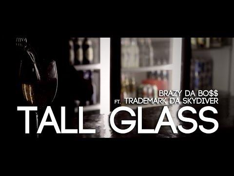 Brazy Da Bo$$ - Tall Glass Ft. Trademark Da Skydiver (OFFICIAL MUSIC VIDEO)
