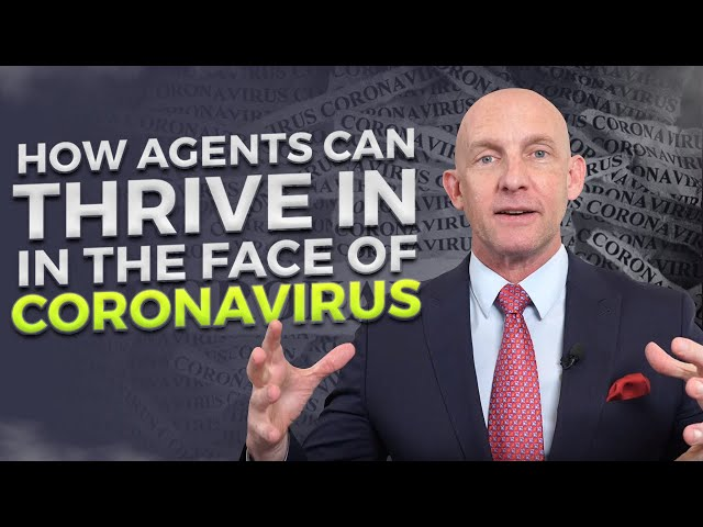 HOW AGENTS CAN THRIVE IN THE FACE OF CORONAVIRUS - KEVIN WARD