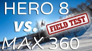 GoPro Hero8 Black vs. MAX 360 (field test, review, final decision)