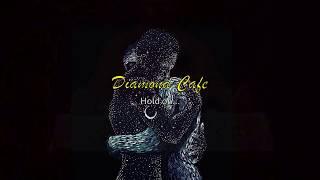 Diamond Cafe - Hold On...