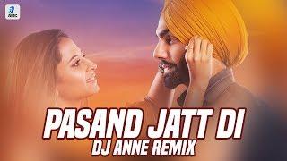 Pasand Jatt Di Remix DJ Anne Mp3 Song Download