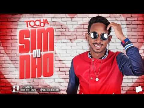 MC TOCHA - SIM OU NÃO - MÚSICA NOVA 2018 #LANÇAMENTO