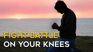 Fight Your Battle on Your Knees Use Divine Strategy - Crossmap Inspiration