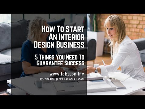 How To Start An Interior Design Business - 5 things you need to guarantee success