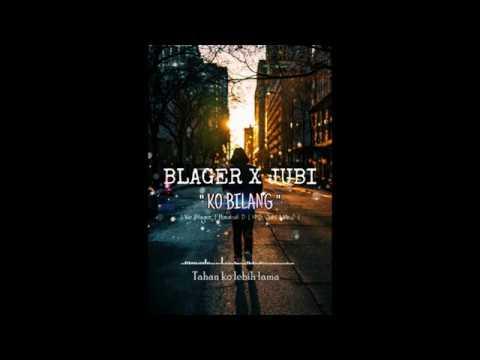 BLAGER X JUBI - Ko Bilang (Official Video Lyric)