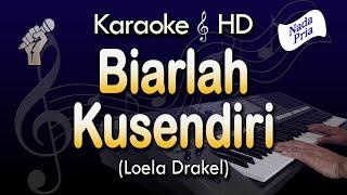 BIARLAH KU SENDIRI Karaoke - LOELA DRAKEL