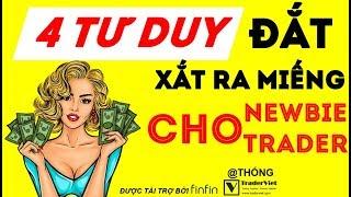 4 Tư Duy Trading Đắt Xắt Ra Miếng Dành Cho Trader Mới