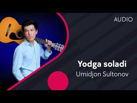 Umidjon Sultonov - Yodga Soladi