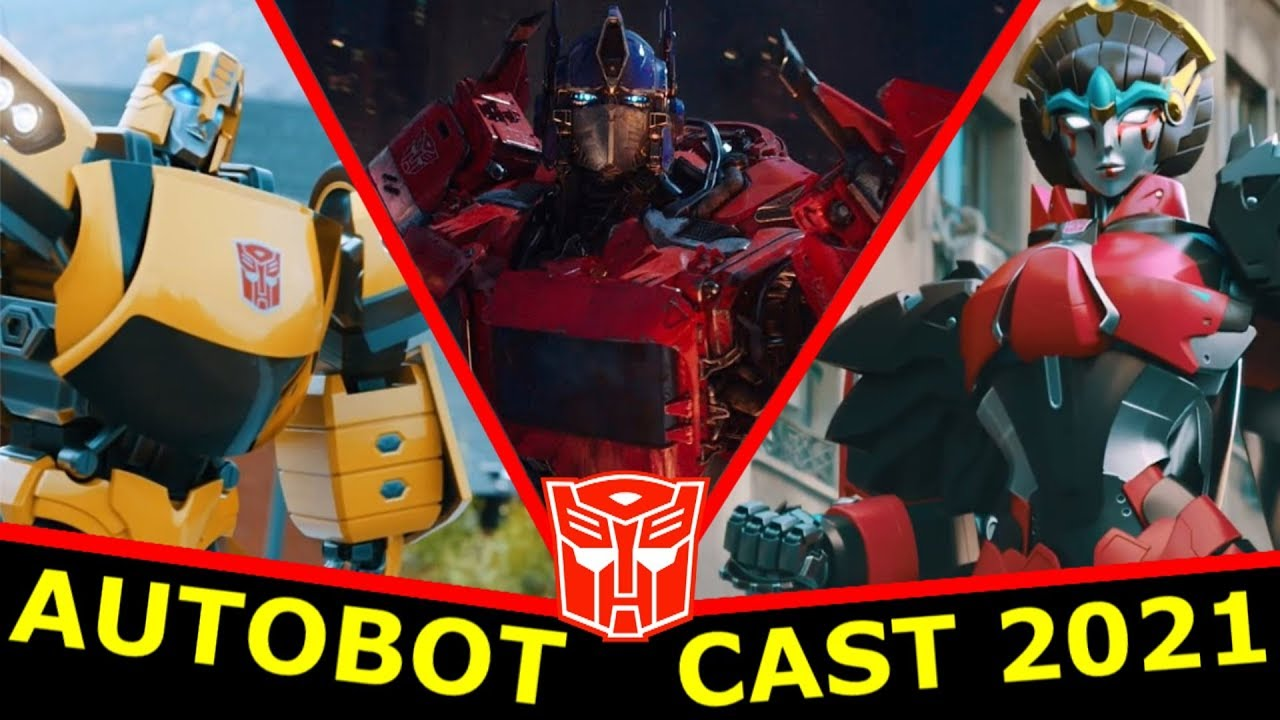 Transformers 7 - Cast Robots (2021) The Autobot Cast We Will See For 2021  (Explained)