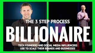 The 3 Step Process Billionaire Tech Founders and Social Media Influencers Use to Scale