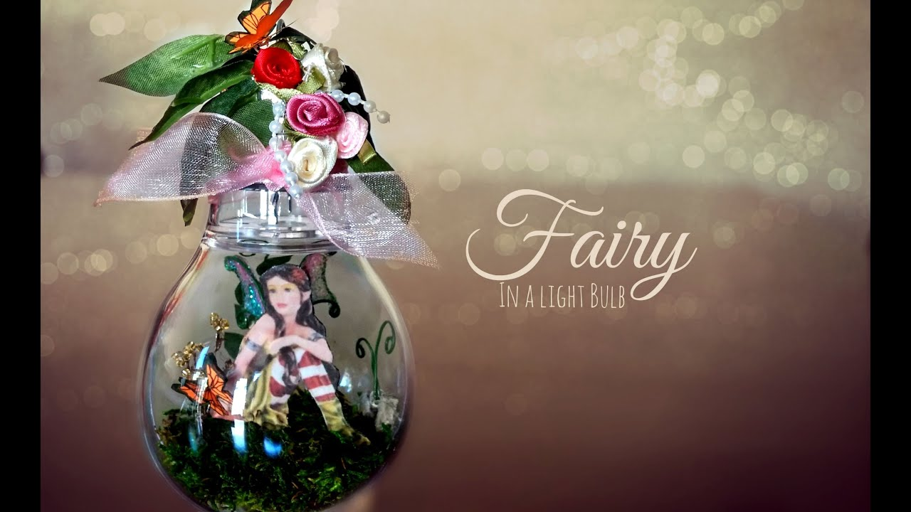 Diy Fairy In A Light Bulb Jar Youtube