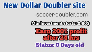 New dollar doubler site soccer-doubler.Com! Earn 200% profit on 24 hrs