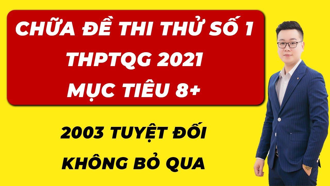 Chữa Đề Thi Thử 2021 – Thầy Nguyễn Tiến Đạt