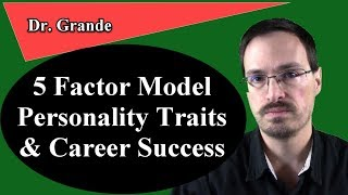 How do the Five Factor Personality Traits Affect Career Success?