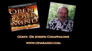 Open Your Mind (OYM) Radio - Dr Joseph Chiappalone - Nov 16th 2014