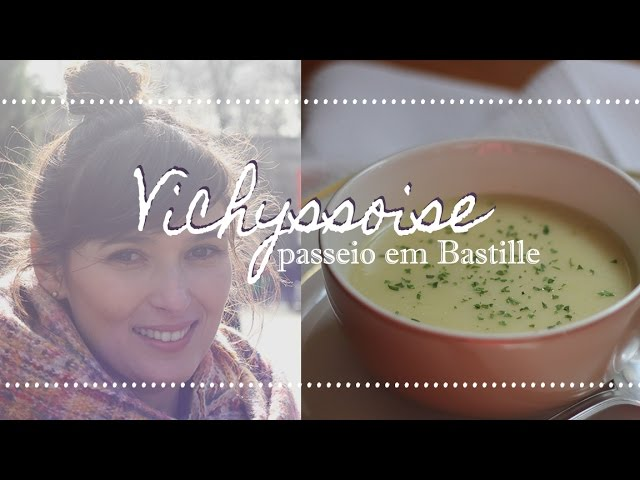 VICHYSSOISE + passeio em Bastille