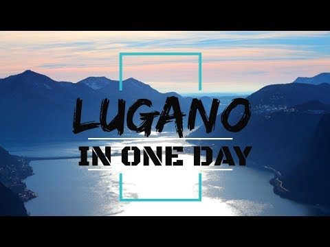 Lugano in One Day | Top Places to see in Lugano in 1 Day | (Must see before visiting Lugano)
