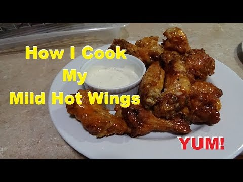 How I Cook My Mild Hot Wings