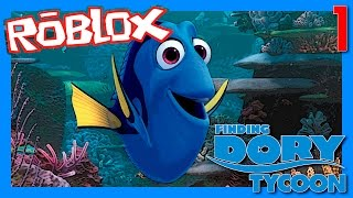 Roblox Finding Dory Tycoon [1] - I FOUND HER!