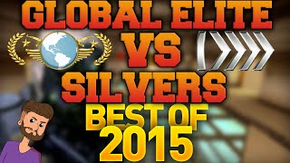 CS GO - Global Elite VS Silvers - Best of 2015!