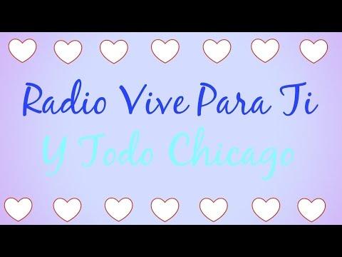 radio vive para ti y todo Chicago