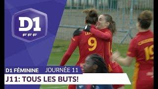 J11 : Tous les buts / D1 Féminine