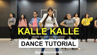 Kalle Kalle Dance Tutorial | Deepak Tulsyan Choreography | Quarantine Dance Classes | G M Dance