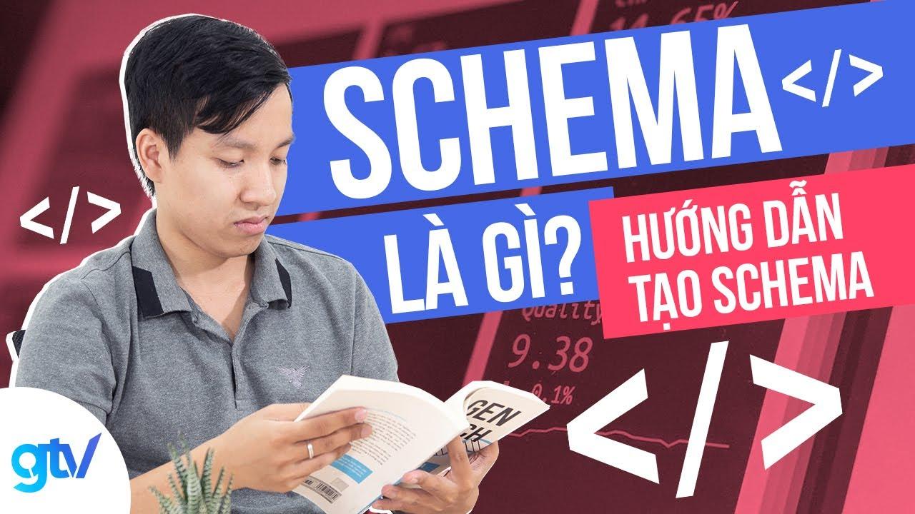SCHEMA LÀ GÌ? HƯỚNG DẪN TỪNG BƯỚC TẠO SCHEMA CHO WEBSITE | Học SEO 21