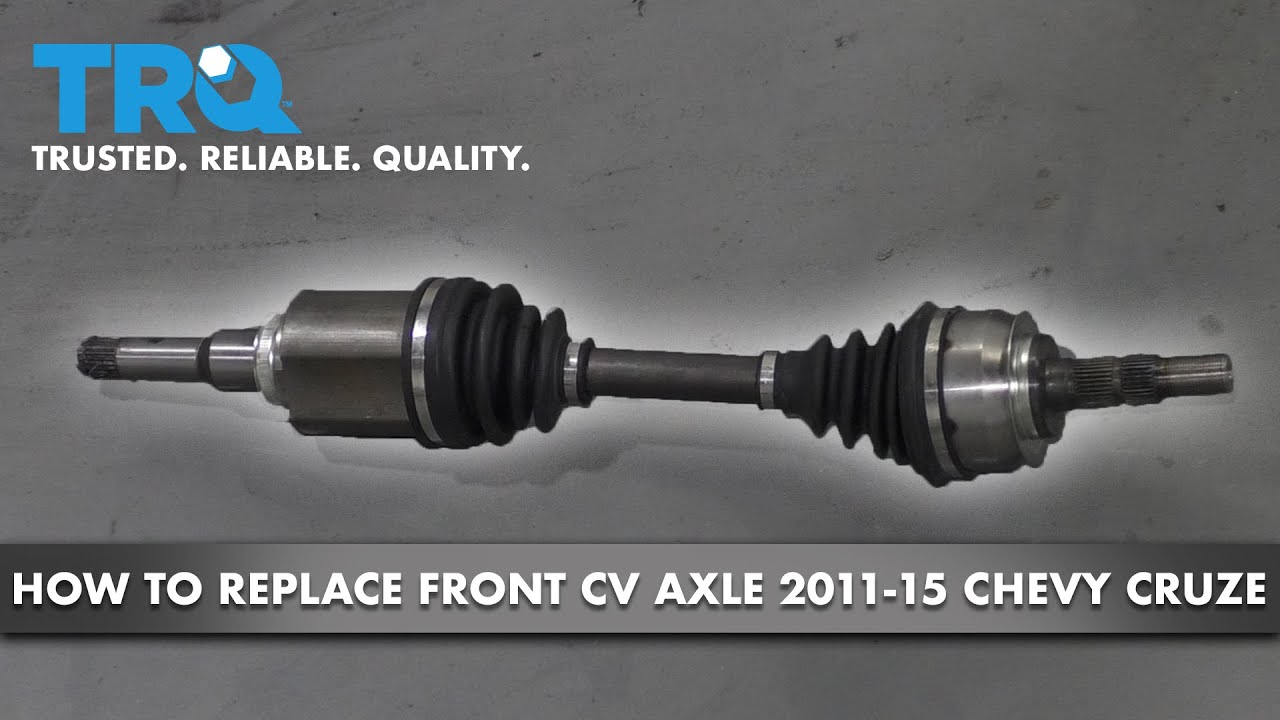 How To Replace Front Driver Side Cv Axle 11 15 Chevy Cruze Youtube