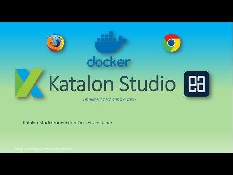 Katalon Studio: Getting Started with Docker Container | Katalon Docs