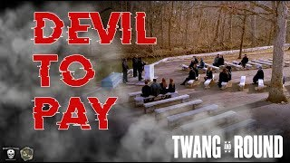 "Twang and Round - ""Devil To Pay"" feat Tobi Lee,  Stump from I4NI"